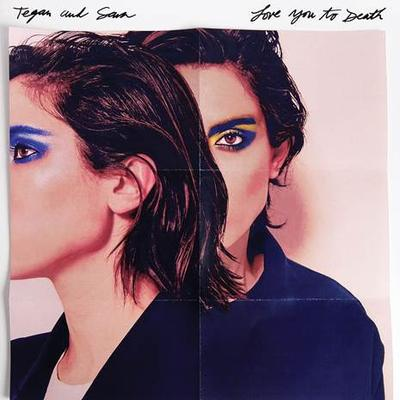 Tegan And Sara - Love You To Death