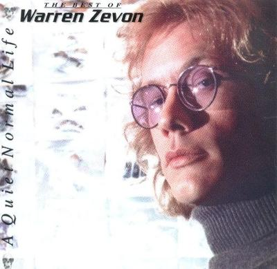 Warren Zevon - A Quiet Normal Life / The Best Of Warren Zevon