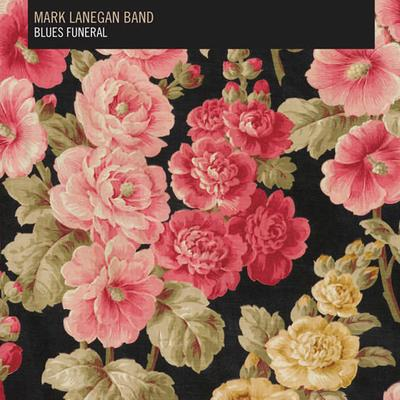 Mark Lanegan Band - Blues Funeral (2LP)