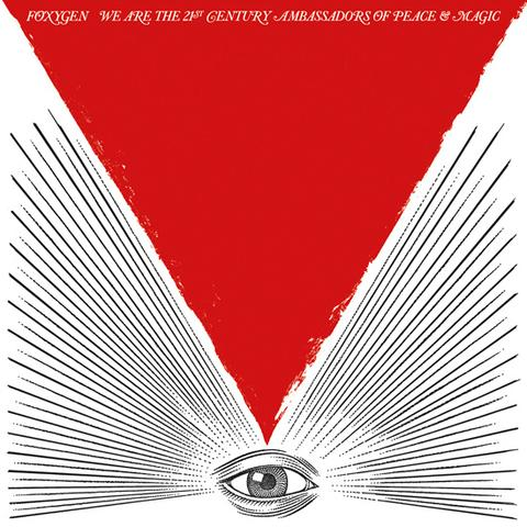 Foxygen - We Are The 21st Century Ambassadors Of Peace & Magic (udsolgt)