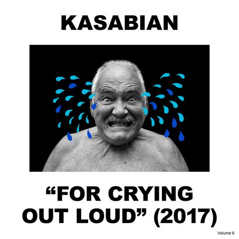 "Kasabian - ""For Crying Out Loud"" (2017)"