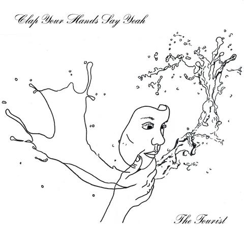 Clap Your Hands And Say Yeah - The Tourist