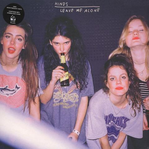 Hinds - Leave Me Alone