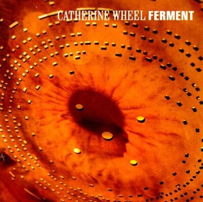 Catherine Wheel - Ferment (Orange & Gold Mixed Vinyl)