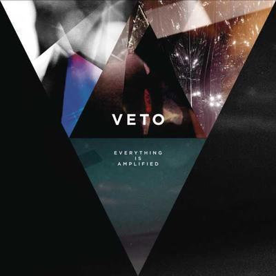 Veto - Everything Is Amplified