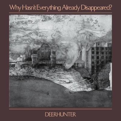 Deerhunter ‎– Why Hasn't Everything Already Disappeared? (udsolgt)